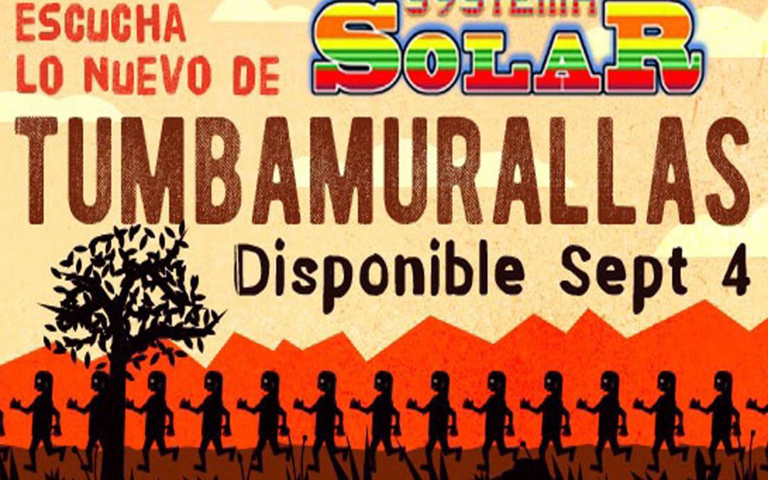 "Systema Solar Presenta su nuevo sencillo ""Tumba Murallas"""