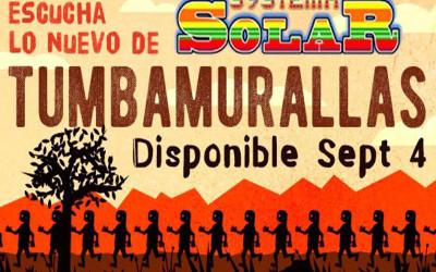Systema Solar Presenta su nuevo sencillo «Tumba Murallas»